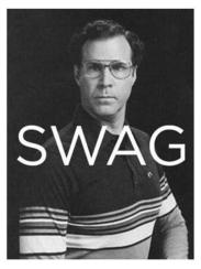 Will Ferrell has (ironic) swag! (graphic credit: somewhere from the Interwebs)
